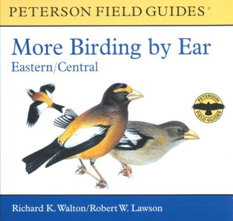 More Birding by Ear Eastern and Central North America: A Guide to Bird-song Identification (Peterson Field Guide Audios) by Peterson Books