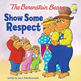The Berenstain Bears Show Some Respect (Berenstain Bears/Living Lights) by [Berenstain, Jan, Mike Berenstain]