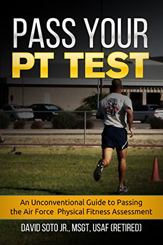 - Pass Your PT Test: An Unconventional Guide to Passing the Air Force Physical Fitness Assessment.