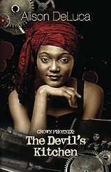 Crown Phoenix: The Devil's Kitchen (The Crown Phoenix Series) (Volume 2)