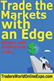 img - for Trade the Markets with an Edge (Traders World Online Expo Books) (Volume 4) book / textbook / text book