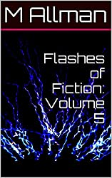 Flashes of Fiction: Volume 5