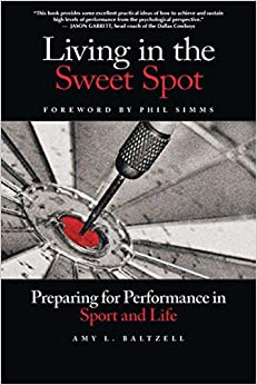 Book Living in the Sweet Spot: Preparing for Performance in Sport and Life