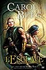 Les livres des Rai-kirah, tome 1 : L'Esclave par Carol Berg