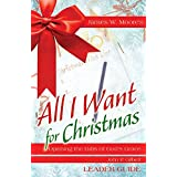 All I Want For Christmas Leader Guide: Opening the Gifts of God's Grace