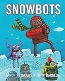 Snowbots, Aaron Reynolds, 0375958738