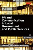 img - for PR and Communication in Local Government and Public Services (PR in Practice) book / textbook / text book