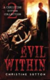 img - for Evil Within: A Christine Sutton Collection (Volume 2) book / textbook / text book