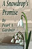 A Snowdrop's Promise, Pearl Gardner, 1500536148