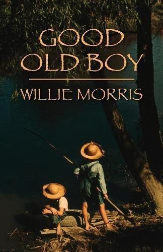 Good Old Boy: A Delta Boyhood
