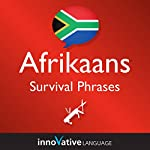 Learn Afrikaans - Survival Phrases Afrikaans, Volume 1 |  Innovative Language Learning LLC