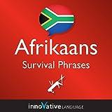 Learn Afrikaans - Survival Phrases Afrikaans, Volume 1