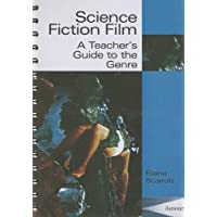 Science Fiction Film: A Teacher's Guide to the Genre (Teacher's Guides and Classroom Resources)