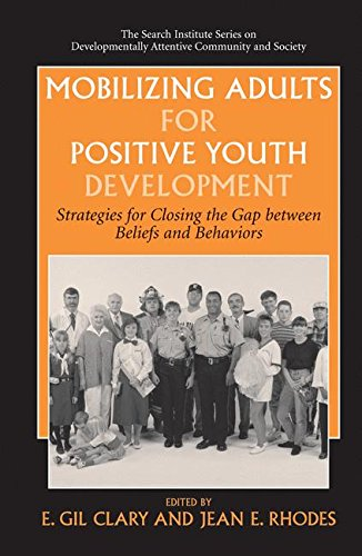 Mobilizing Adults for Positive Youth Development: Strategies for Closing the Gap between Beliefs and Behaviors (The Sear