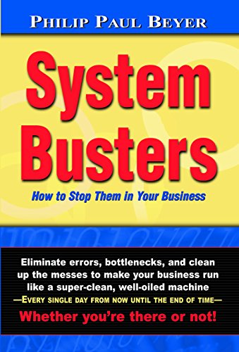 System Busters; How To Stop Them In Your Business by Philip Paul Beyer ebook deal