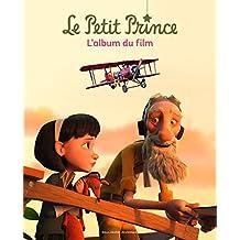 PETIT PRINCE (LE) : LE GRAND ALBUM DU FILM