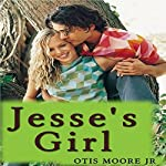 Jesse's Girl | Otis R. Moore Jr