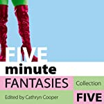 Five Minute Fantasies: Erotic Stories Collection Five | Cathryn Cooper