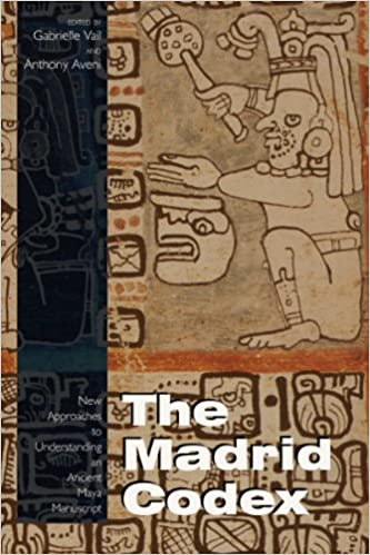 Amazon.com: The Madrid Codex: New Approaches To Understanding An Ancient  Maya Manuscript (Mesoamerican Worlds) (9780870819391): Vail, Gabrielle,  Aveni, Anthony: Books