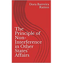 The Principle of Non-Interference in Other States' Affairs (PhD Thesis)