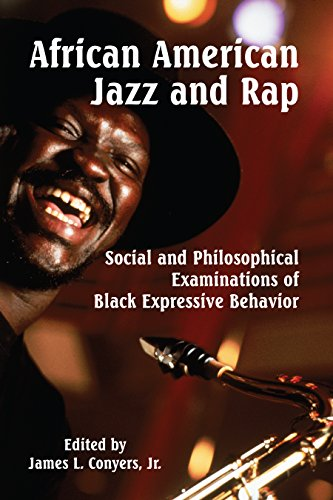 Search : African American Jazz and Rap: Social and Philosophical Examinations of Black Expressive Behavior