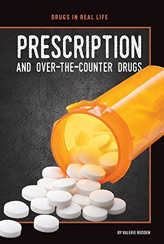 Prescription and Over-the-Counter Drugs (Drugs in Real Life)