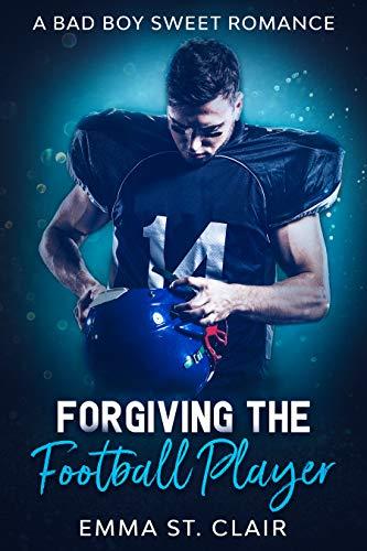 Forgiving the Football Player: A Bad Boy Sweet Romance (Not So Bad Boys Book 2)