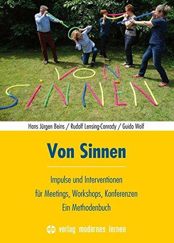 Von Sinnen: Impulse und Interventionen für Meetings, Workshops, Konferenzen - Ein Methodenbuch