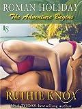 Roman Holiday: The Adventure Begins (Roman Holiday Bundled Series Book 1)