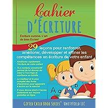 Cahier d'ecriture: Écriture cursive. L'art de bien Ecrire! (French Edition)