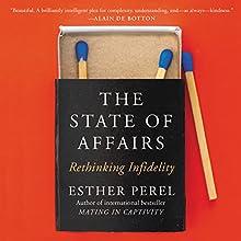 The State of Affairs: Rethinking Infidelity | Livre audio Auteur(s) : Esther Perel Narrateur(s) : Esther Perel