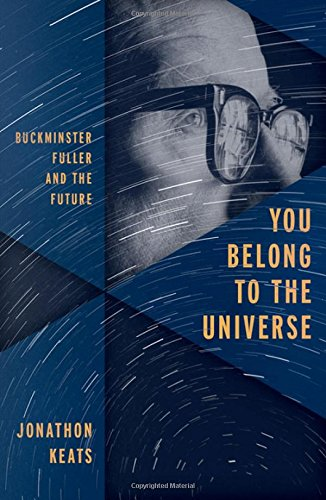 You-Belong-to-the-Universe-Buckminster-Fuller-and-the-Future