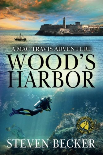 Wood's Harbor (Mac Travis Adventure Thrillers) (Volume 5)