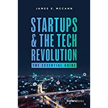Startups & The Tech Revolution: The Essential Guide