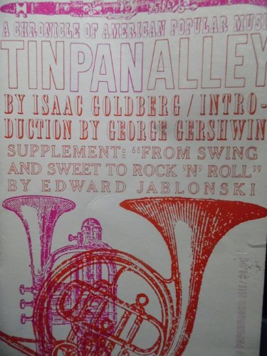 - Tin Pan Alley: A Chronicle of the American Popular Music Racket