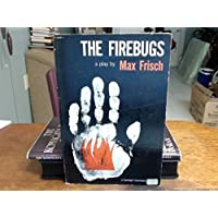The Firebugs: A Morality Without a Moral
