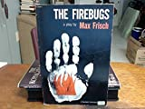 The Firebugs: A Morality Without a Moral, A Play