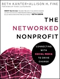 img - for The Networked Nonprofit: Connecting with Social Media to Drive Change book / textbook / text book