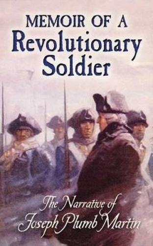 Memoir of a Revolutionary Soldier: The Narrative of