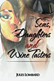 Sons, Daughters and Wine Tasters, Jules Lombard, 1477113827