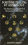 img - for Fortune Telling by Astrology: The History and Practice of Divination by the Stars book / textbook / text book