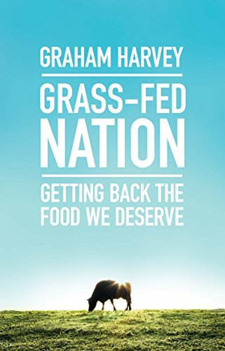 Grass-Fed Nation: Getting Back the Food We Deserve