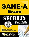 SANE-A Exam Secrets Study Guide: SANE-A Test Review for the Sexual Assault Nurse Examiner-Adult/Adolescent Certification Exam (Mometrix Secrets Study Guides)