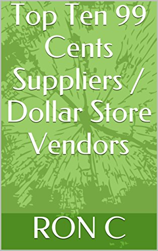 Top Ten 99 Cents Suppliers / Dollar Store Vendors