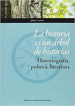 Historia Es Un Árbol De Historias,la por Jordi Canal