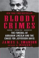 Bloody Crimes: The Funeral of Abraham Lincoln and the Chase for Jefferson Davis by James L. Swanson (2011-08-16) Paperback