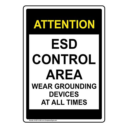 (Attention ESD Control Area Wear Grounding Devices at All Times Sign, 10x7 in. Plastic for Electrical by ComplianceSigns)