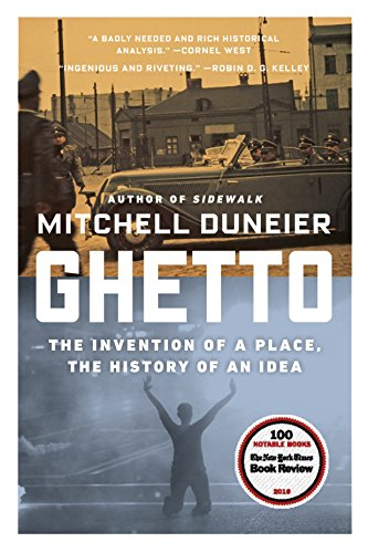 - Ghetto: The Invention of a Place, the History of an Idea