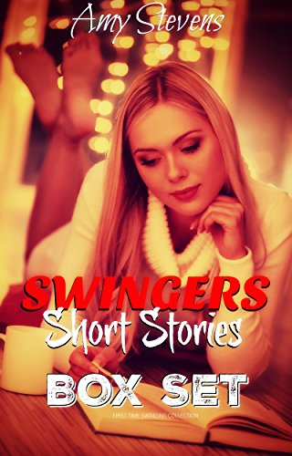 SWINGERS SHORT STORIES BOX SET: First Time Swinging - Orgie First