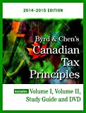 Byrd & Chen's Canadian Tax Principles, 2014 - 2015 Edition, Volume I & II with Study Guide